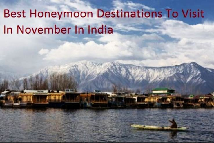 Best Honeymoon Destinations To Visit In November In India