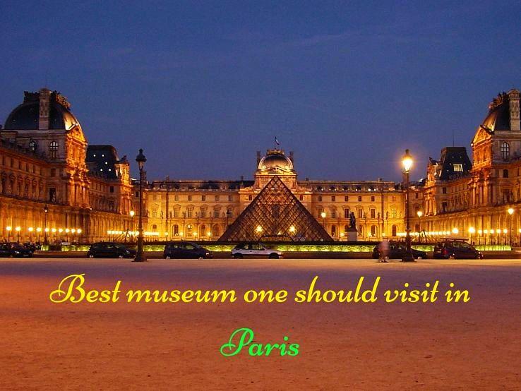 Best museum one should visit in Paris