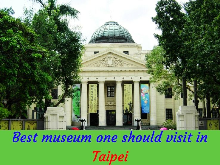 Best museum one should visit in Taipei