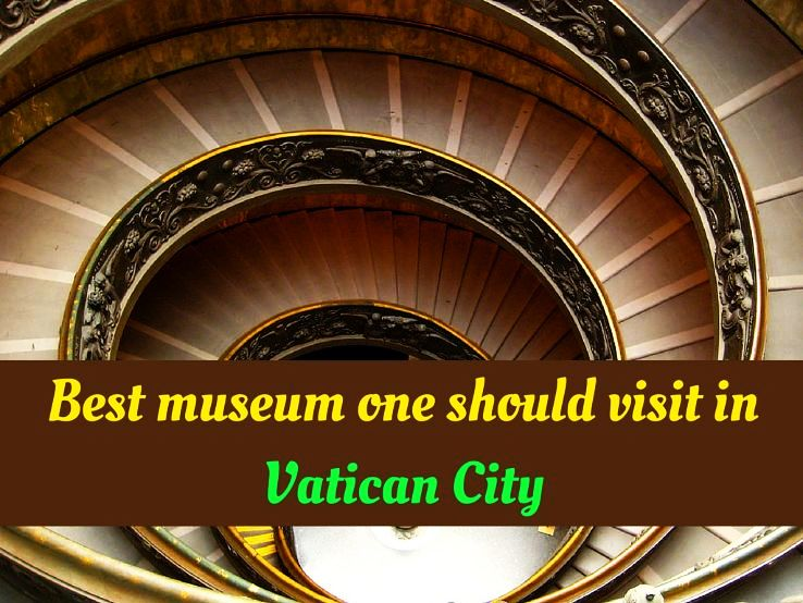 Best museum one should visit in Vatican City