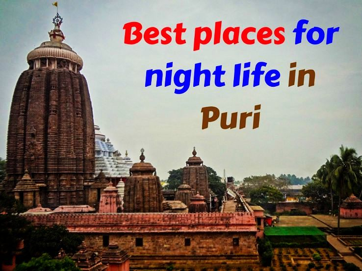Best places for night life in Puri