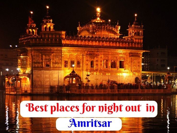 Best places for night out  in Amritsar