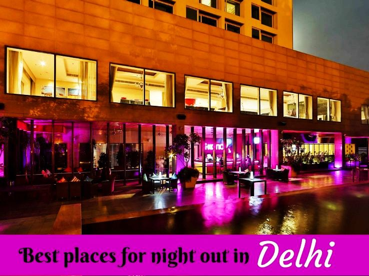 Best places for night out in Delhi
