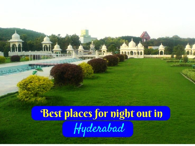 Best places for night out in Hyderabad