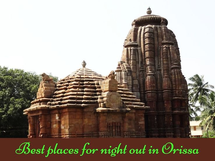 Best places for night out in Orissa