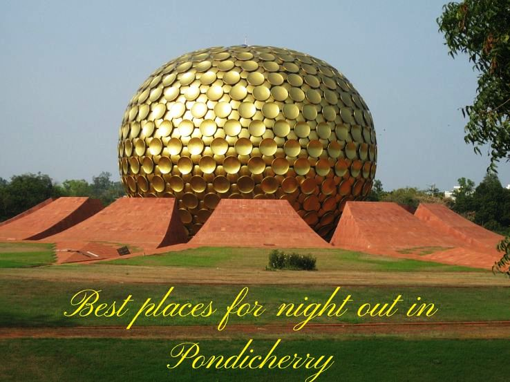 Best places for night out in Pondicherry