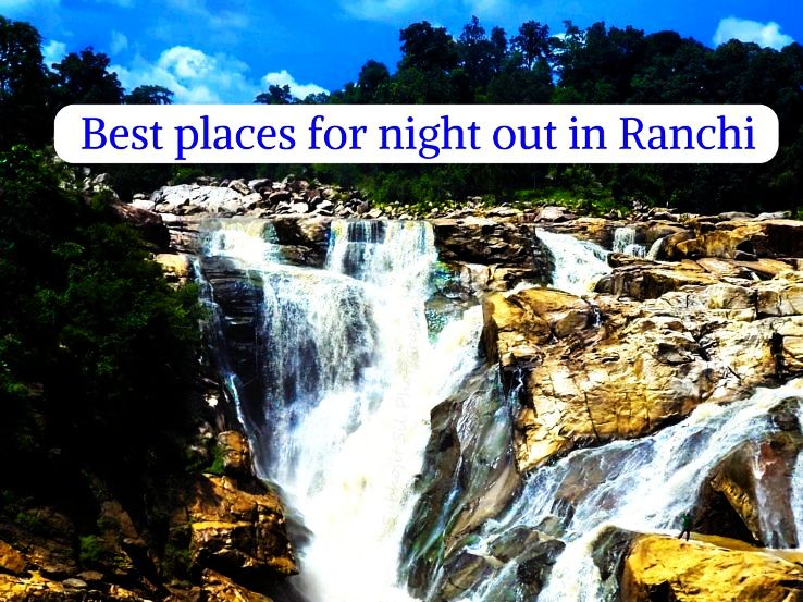 Best places for night out in Ranchi