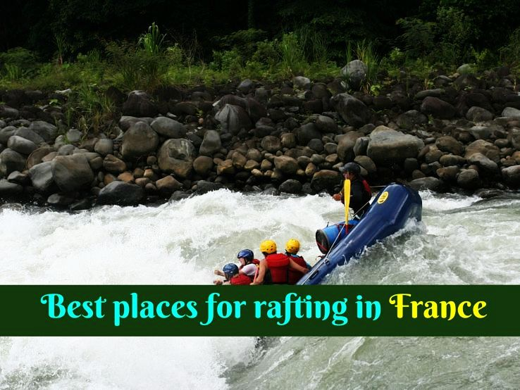 Best places for rafting in France