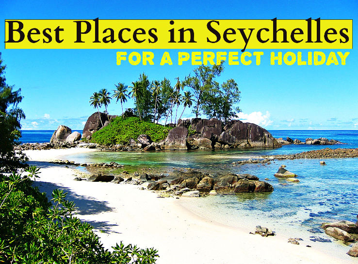 Best Places in Seychelles for a Perfect Holiday