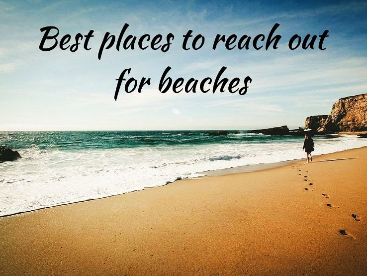 Best places to reach out for beaches