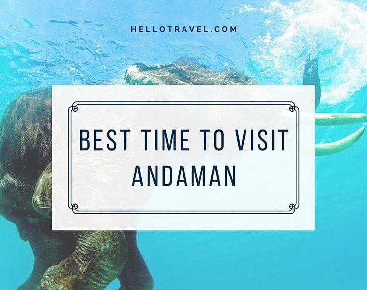 Best Time to Visit Andaman & Nicobar Islands