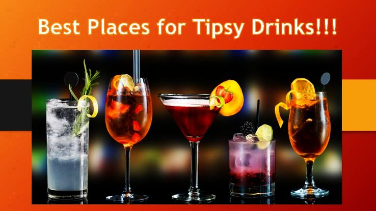 Best places for tipsy drinks around the world