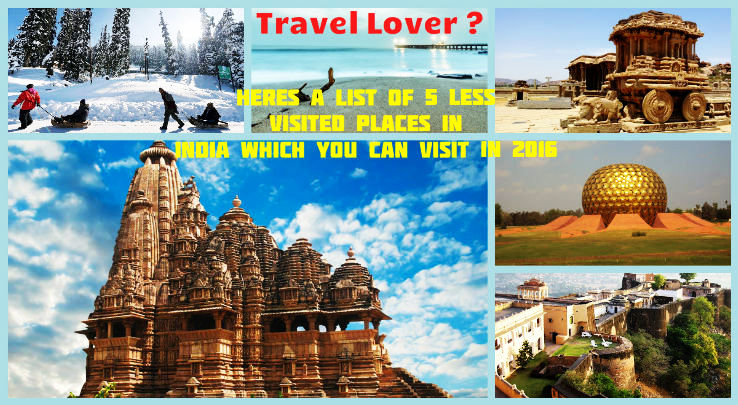 Travel Lover? Heres a List of 5 Less Visited Places in India which you can visit in 2016
