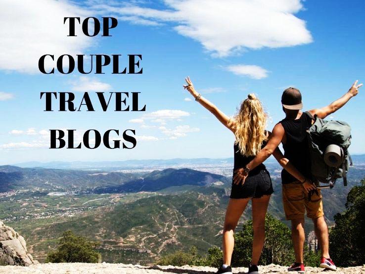 TOP COUPLE TRAVEL BLOGS 2019