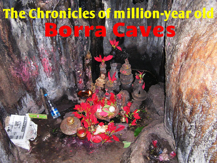 The Chronicles of million-year old Borra Caves, Aruka Valley