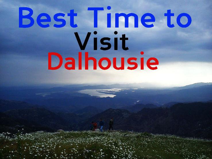 Best time to visit Dalhousie