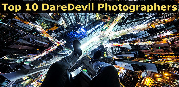 Top 10 Daredevil Photographers you should follow on Instagram
