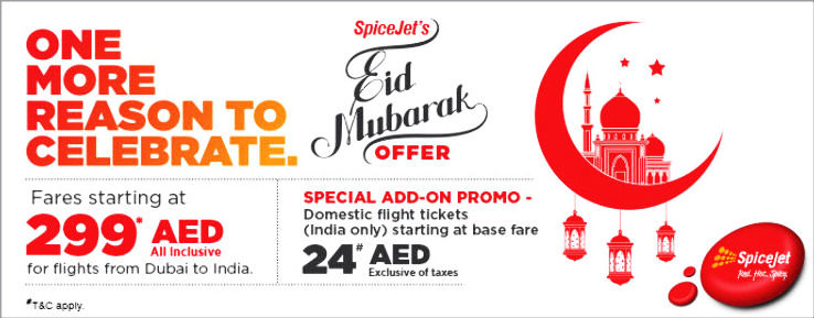 Special EID MUBARAK fares on Dubai-India Travels from SpiceJet