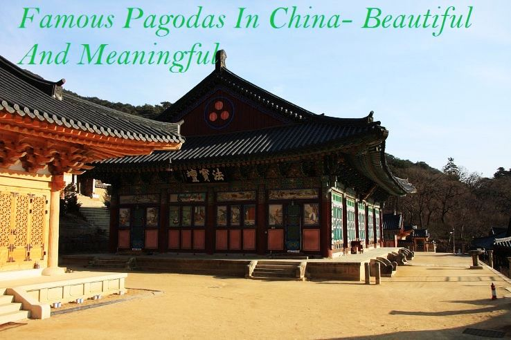 Famous Pagodas In China- Beautiful And Meaningful