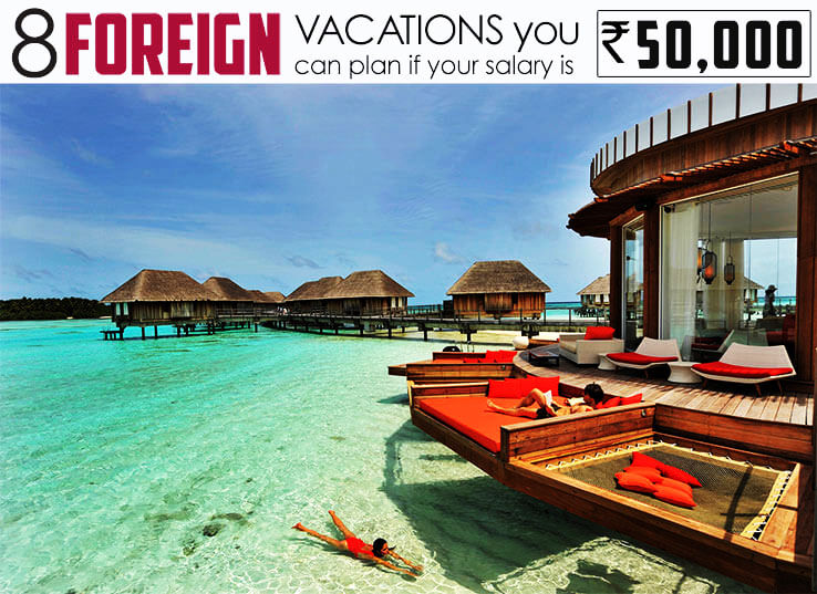 Which Foreign Country I Can Travel If My Earning Is Rs 50000 Per Month