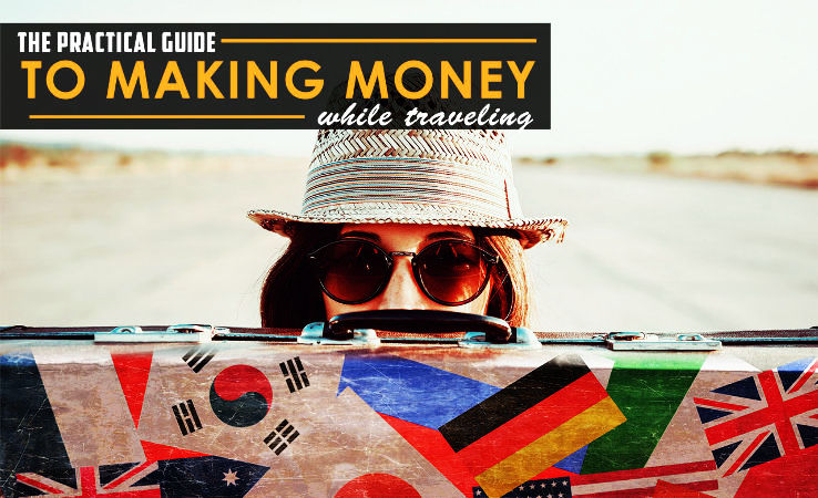 How To Get Paid While Travelling the World