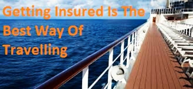 Getting Insured Is The Best Way Of Travelling