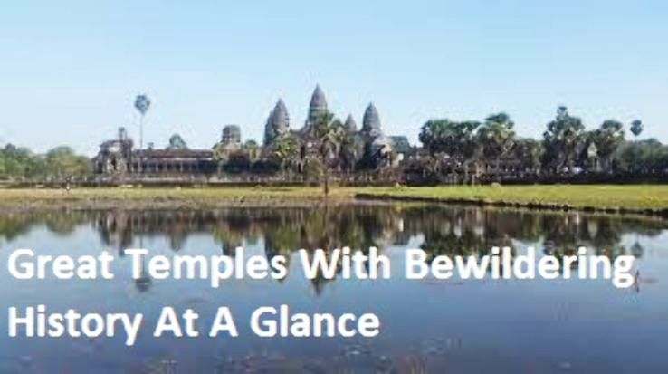 Great Temples With Bewildering History At A Glance
