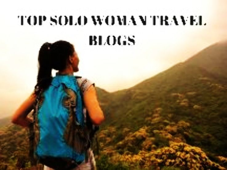 TOP SOLO WOMAN TRAVEL BLOGS 2019