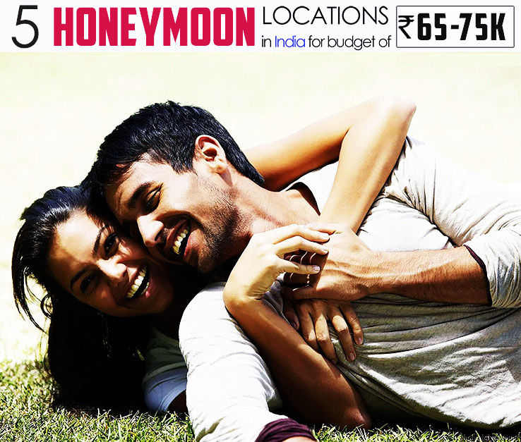 Best honeymoon locations in India for a budget of 65k to 75k