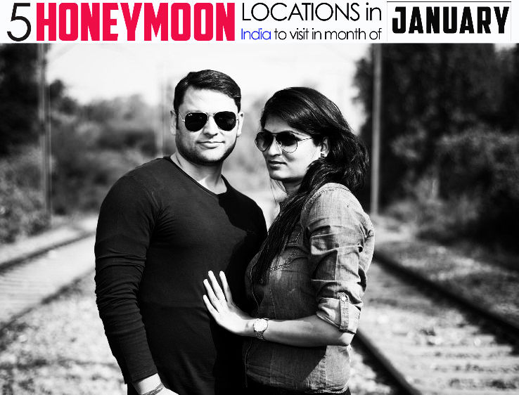 5 Best Honeymoon Destinations To Visit In January In India