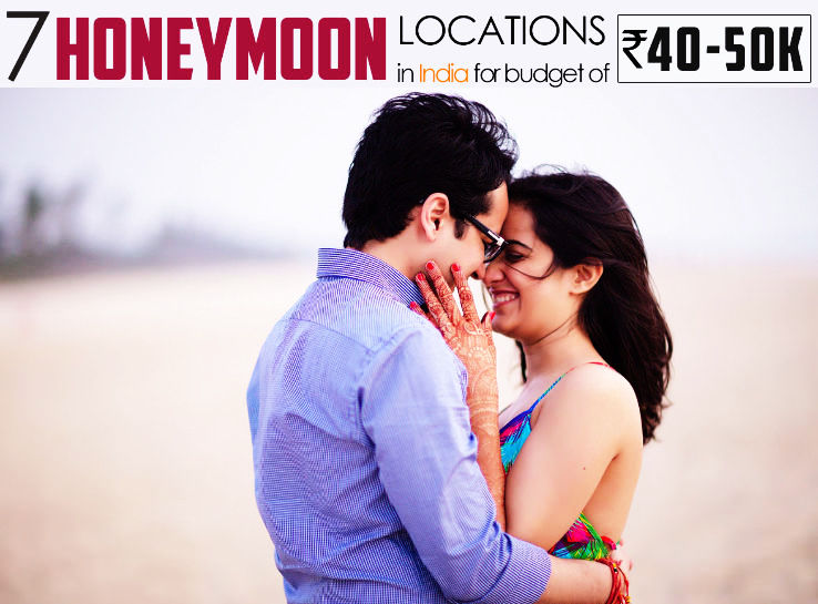 Best honeymoon locations in India for a budget of 40k to 50k