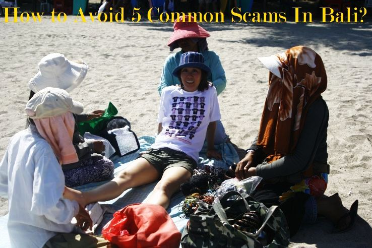 How to Avoid 5 Common Scams In Bali?