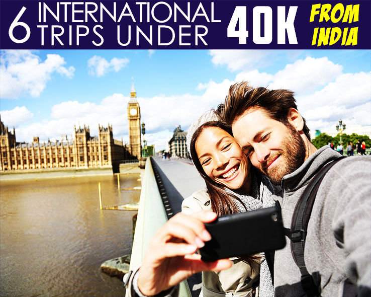 International Trips Under 40k from India