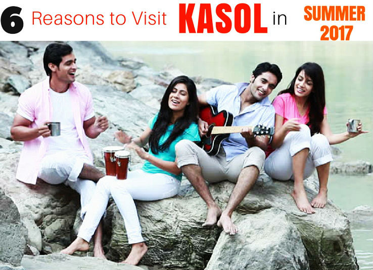 6 Ways How Kasol Will Make You Summer Vacation 2019 Memorable