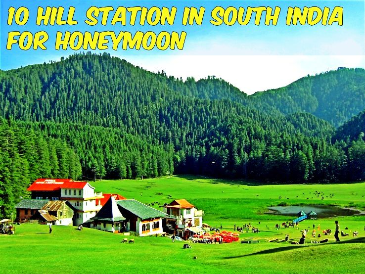 10 Hill Station in South India for Honeymoon in 2019