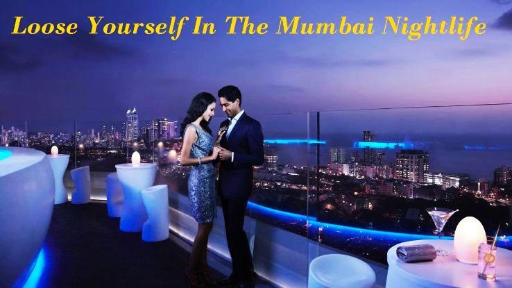 Loose Yourself In The Mumbai Nightlife