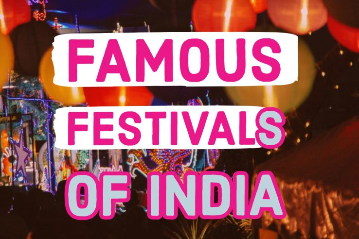 Famous festivals of India that every traveller should know about