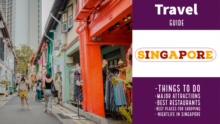 Singapore Travel Guide: A complete guide for major attractions, things to do, best places to stay in Singapore