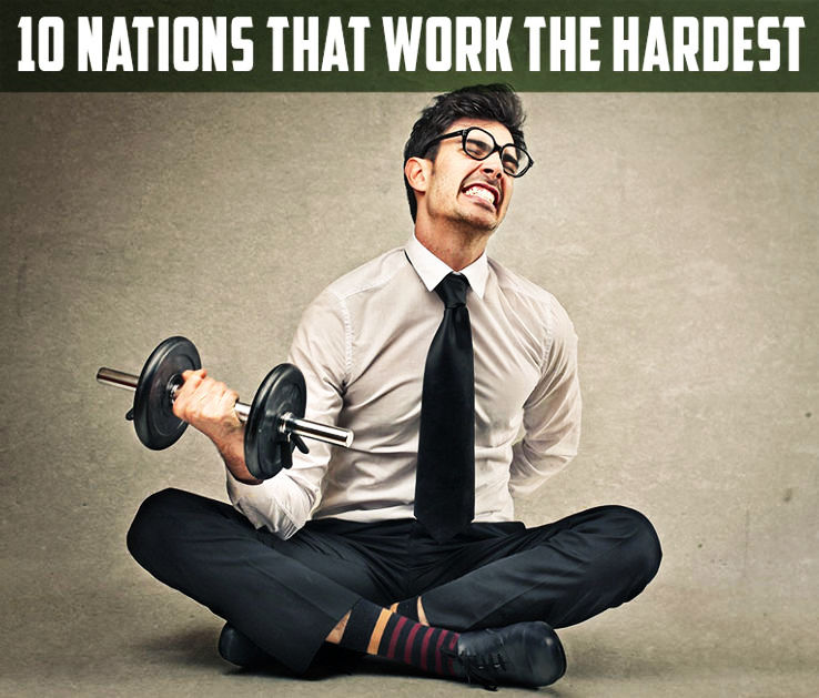 Top 10 nations that work the hardest
