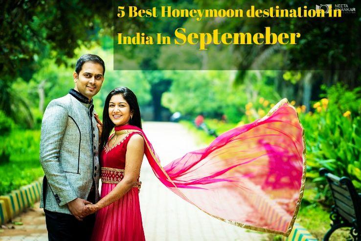 5 Best Honeymoon Destinations in India in September 2019