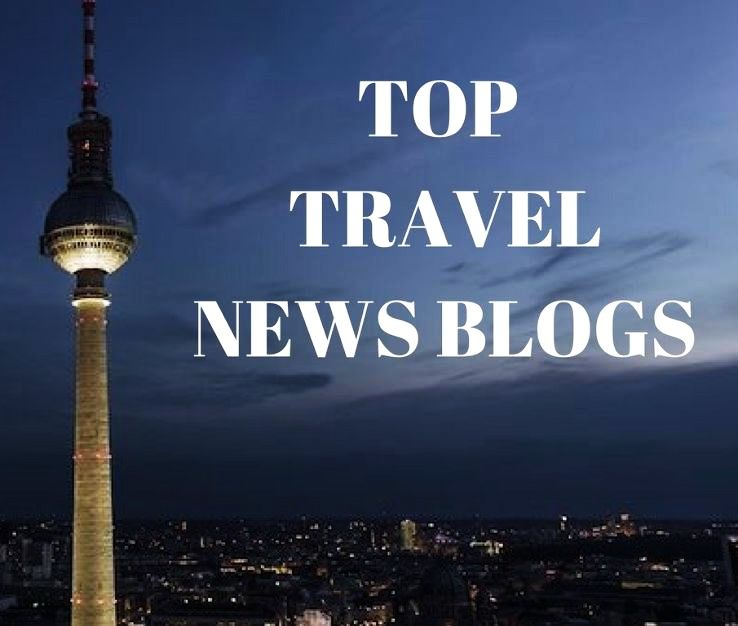 TOP TRAVEL NEWS BLOGS 2019
