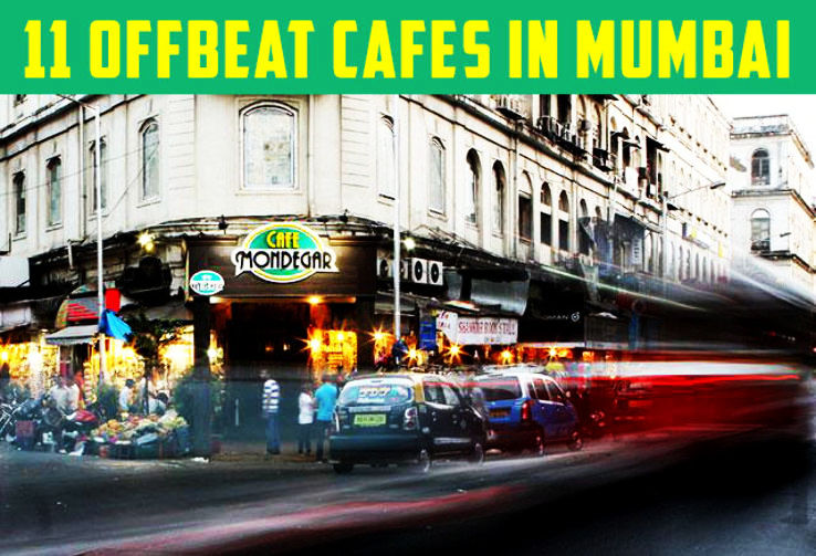 11 Offbeat Cafes or Kitchens You Should Certainly Visit In Mumbai