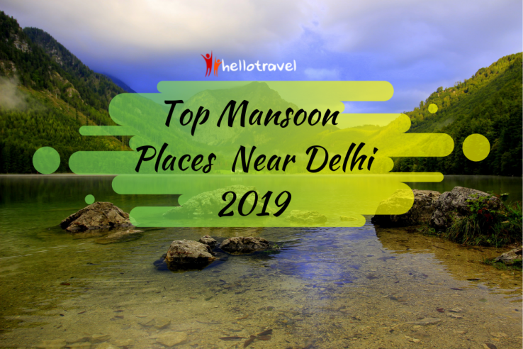Top 35 Places to Visit Near Delhi in Monsoon