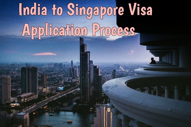 India to Singapore visa application process