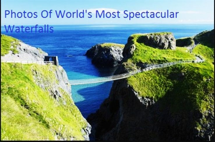 Photos Of World's Most Spectacular Waterfalls