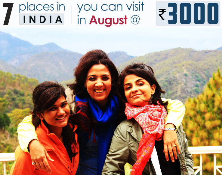 Top 7 Places to visit In August under 3000