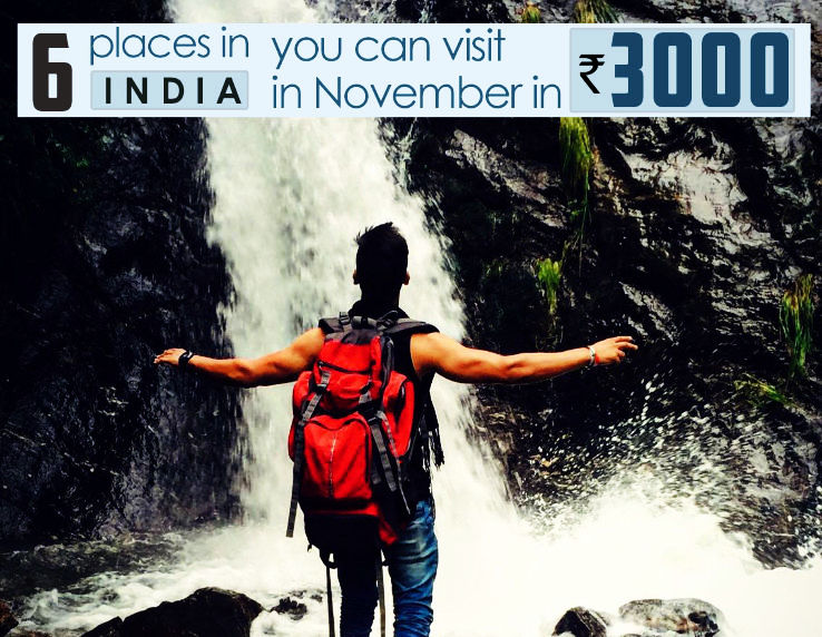 places you can visit in india in november in as low as rs. Black Bedroom Furniture Sets. Home Design Ideas