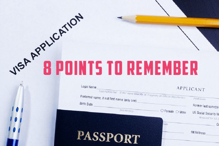 8 points to Remember When Applying for Visa