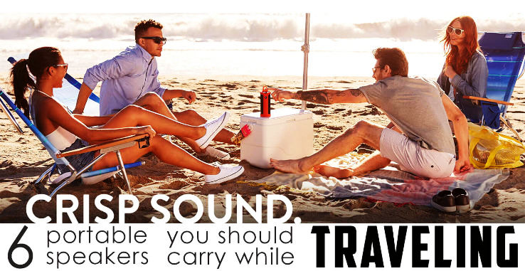 Top 6 Bluetooth speakers which are affordable, easy to carry & fills music to ears while traveling