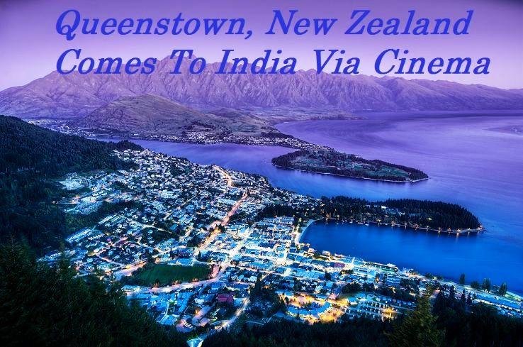 Queenstown, New Zealand Comes To India Via Cinema